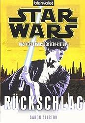 Star Wars(TM) Das Verhängnis der Jedi-Ritter 4: Rückschlag