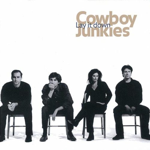 Cowboy Junkies: Lay It Down from Geffen --Fontana--