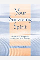 Your Surviving Spirit: A Spiritual Workbook for Coping with Trauma Paperback