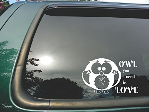 Owl You Need Is Love- Die Cut White Vinyl Window Decal/sticker for Car or Truck 5