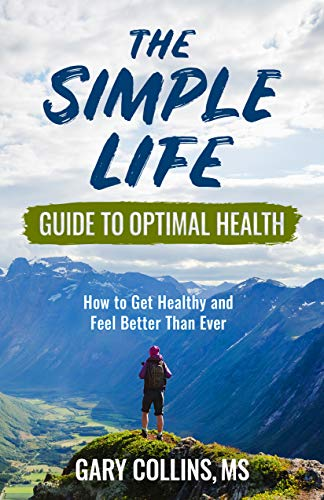 - The Simple Life Guide To Optimal Health: How to Get Healthy and Feel Better Than Ever