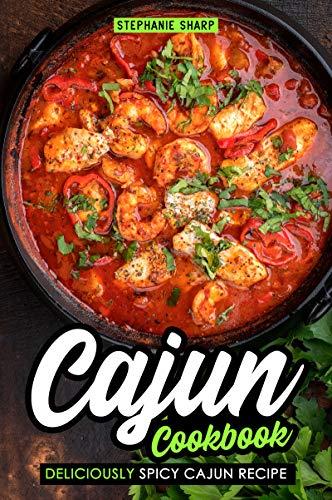 Cajun Cookbook: Deliciously Spicy Cajun ()