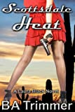 Scottsdale Heat: a romantic light-hearted murder mystery (Laura Black Mysteries) (Volume 1)