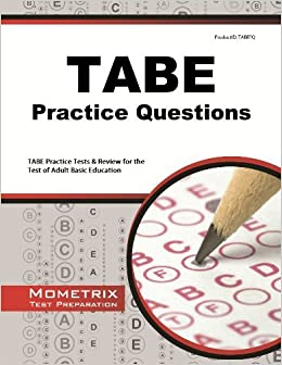 Book TABE Practice Questions: TABE Practice Tests & Exam Review for the Test of Adult Basic Education by TABE Exam Secrets Test Prep Team (2013-02-14)
