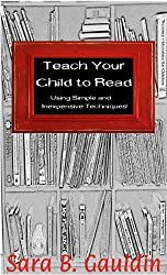Teach Your Child to Read: Using Simple and Inexpensive Techniques!