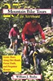 25 Mountain Bike Tours in Vermont: Scenic Tours Along Dirt Roads, Forest Trails, and Forgotten Byways
