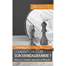 Comment calculer son ennéagramme ?: Mieux se connaître pour plus d'efficacité ! (Coaching pro t. 30) (French Edition)
