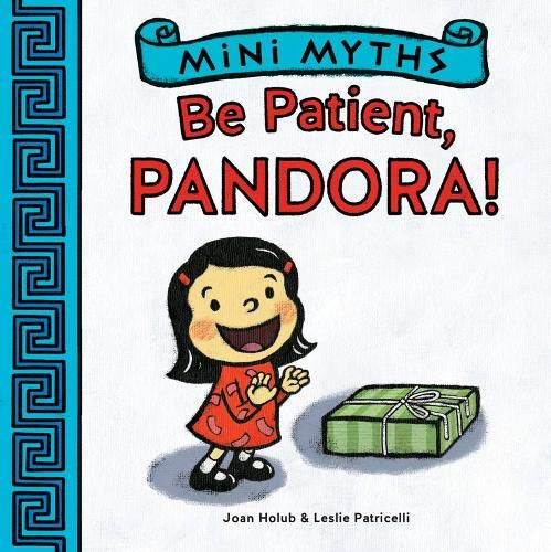 Mini Myths: Be Patient, Pandora!
