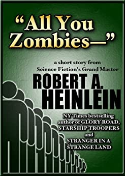 """""""All You Zombies-"""" by [Heinlein, Robert A.]"""