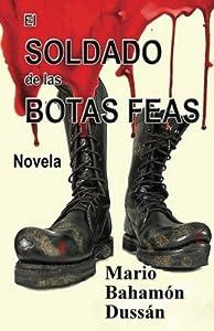 El Soldado de las Botas Feas (Spanish Edition)