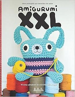 Amigurumi Xxl Digital : Amigurumi XXL: 18 easy projects to crochet with rope ...