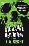 Die Jahre der Toten: Roman