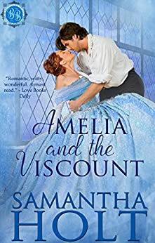 Amelia and the Viscount (Bluestocking Brides Book 1) by [Holt, Samantha ]