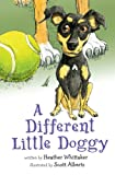 A Different Little Doggy, Heather Whittaker, 0982096216