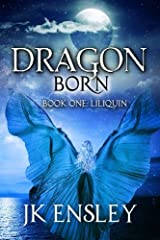 Dragon Born Book One: Liliquin (Volume 1) Paperback