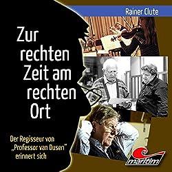 Rainer Clute - Zur rechten Zeit am rechten Ort
