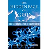 The Hidden Face of God: How Science Reveals the Ultimate Truth