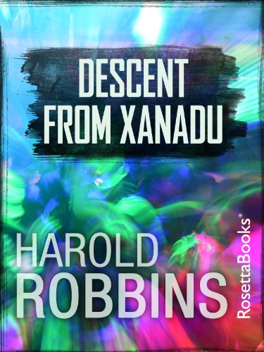 Descent From Xanadu by Harold Robbins