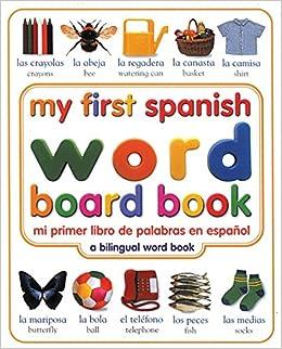 My First Spanish Word Board Book/Mi Primer Libro de Palabras