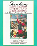 Teaching Mainstreamed, Diverse, and At-Risk Students in the General Education Classroom : Examination Copy, Vaughn, Sharon and Bos, Candace S., 0205264549