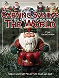 Carving Santas from Around the World: 15 Quick and Easy Projects to Make and Give (Fox Chapel Publishing)