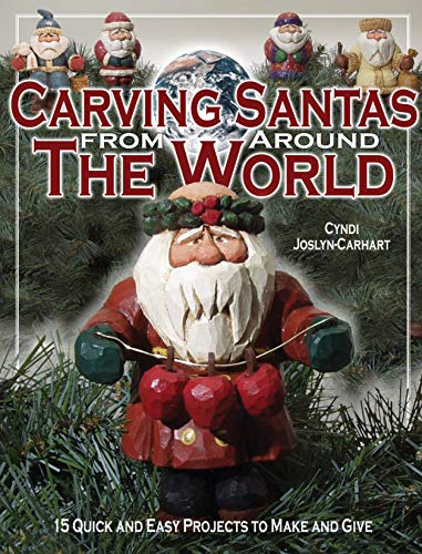 - Carving Santas from Around the World: 15 Quick and Easy Projects to Make and Give