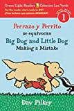 img - for Perrazo y Perrito se equivocan/Big Dog and Little Dog Making a Mistake (bilingual reader) (Green Light Readers, Level 1 / Coleccion Luz Verde, Nivel 1) (Spanish and English Edition) book / textbook / text book