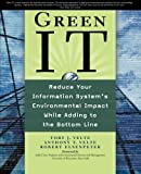 img - for Green IT: Reduce Your Information System's Environmental Impact While Adding to the Bottom Line (Networking & Comm - OMG) book / textbook / text book
