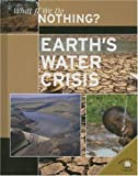 Earth's Water Crisis, Rob Bowden, 0836877543