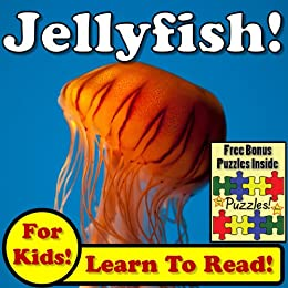 Jellyfish! Learn About Jellyfish While Learning To Read - Jellyfish Photos And Jellyfish Facts Make It Easy In This Children's Animal Book! (Over 45+ Photos of Jellyfish) by [Molina, Monica]