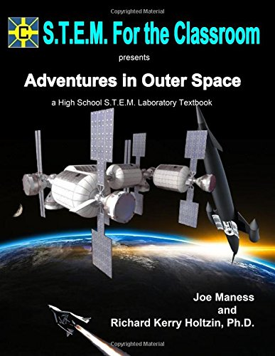 Adventures In Outer Space: A High School S.T.E.M. Laboratory Textbook pdf