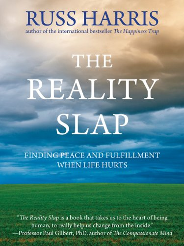 - The Reality Slap: Finding Peace and Fulfillment When Life Hurts