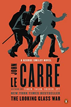 The Looking Glass War: A George Smiley Novel (George Smiley Novels Book 4) by [le Carré, John]