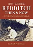 Roy Webb's Redditch Then & Now: Conservation for Our Time