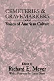 Cemeteries and Gravemarkers : Voices of American Culture, Meyer, Richard E., 0874211603