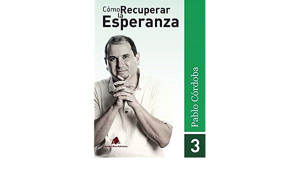 Amazon.com: Cómo Recuperar la Esperanza: Para REGALAR a quien está enfermo, deprimido, a perdido un ser querido, necesita de Dios y se merece una ...