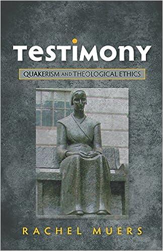Testimony: Quakerism and Theological Ethics