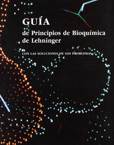 GUIA DE PRINCIPIOS BIOQUIMICA LEHNINGER