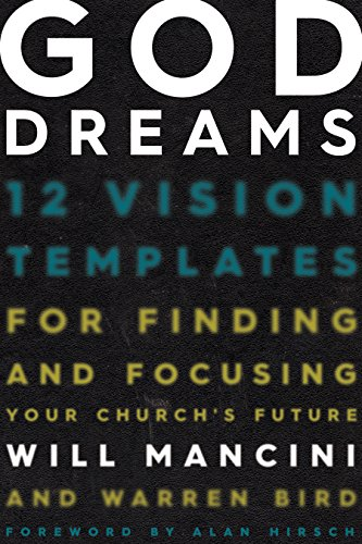 God Dreams: 12 Vision Templates for Finding and Focusing Your Church's Future [Will Mancini - Warren Bird] (Tapa Dura)