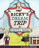 Ricky's Dream Trip to Ancient Rome, William Stevenson, 1936517787