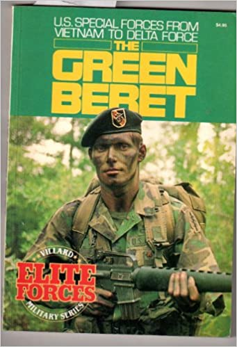 The Green Beret (U  S  Special Forces from Vietnam to Delta
