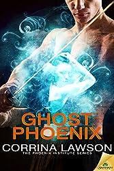 Ghost Phoenix (The Phoenix Institute Series Book 3)