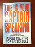 This Is Your Captain Speaking - Flight Training For Passengers