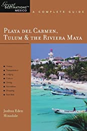 Playa del Carmen, Tulum & The Riviera Maya: Great Destinations Mexico: A Complete Guide (Great Destinations) (Great Destinations)