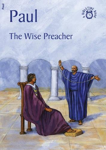 Paul: The Wise Preacher (Bible Time)