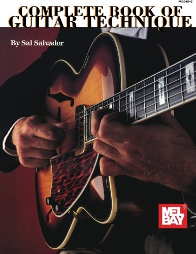 Complete Book of Guitar Technique (Mel Bay Archive Editions) Complete Flatpicking Guitar Book
