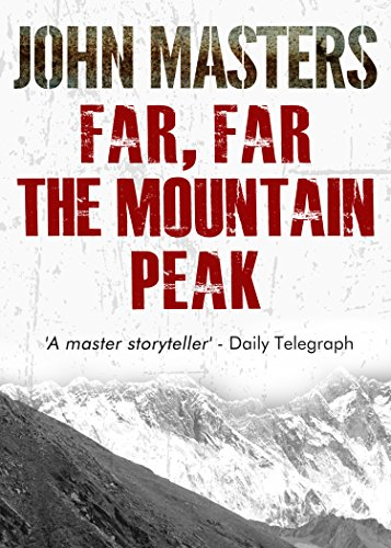 Far, Far The Mountain Peak by John Masters