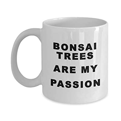 Bonsai trees Coffee Mug Gift Idea, bonsai trees are my passion, novelty present for men, women, office, coworker, friend: Kitchen & Dining