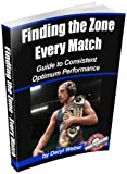 Finding the Zone Every Match: Guide to Consistent Optimum Performance