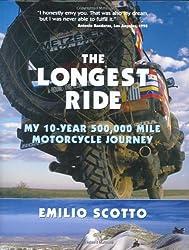 The Longest Ride: My Ten Year, 500,000 Mile Motorcycle Journey